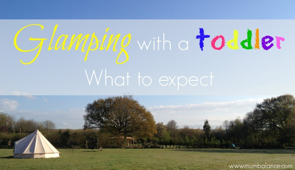 Travel Tips: Glamping with a Toddler