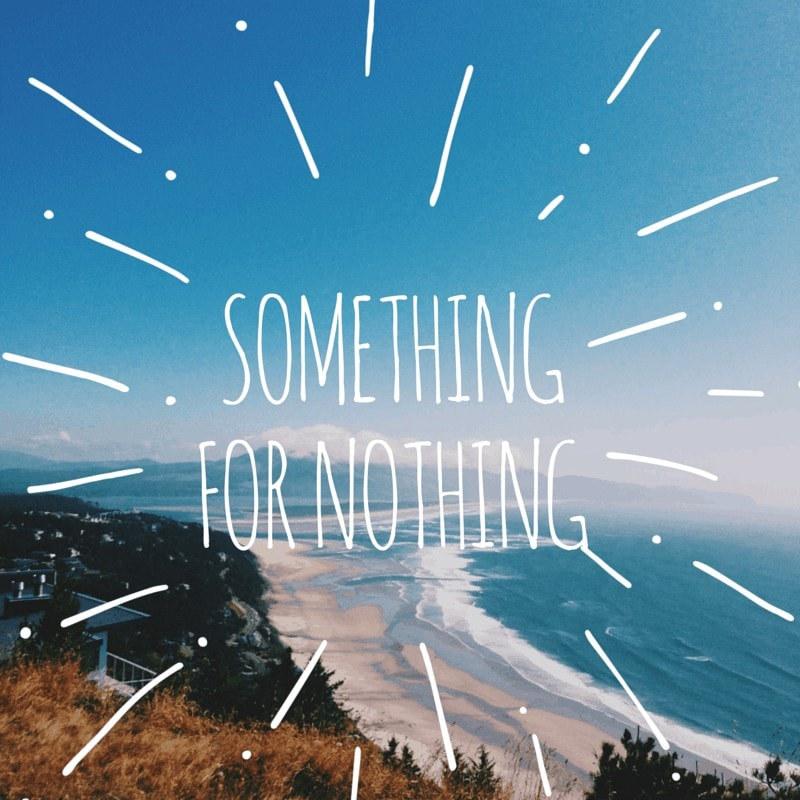Something for Nothing – Top Tips