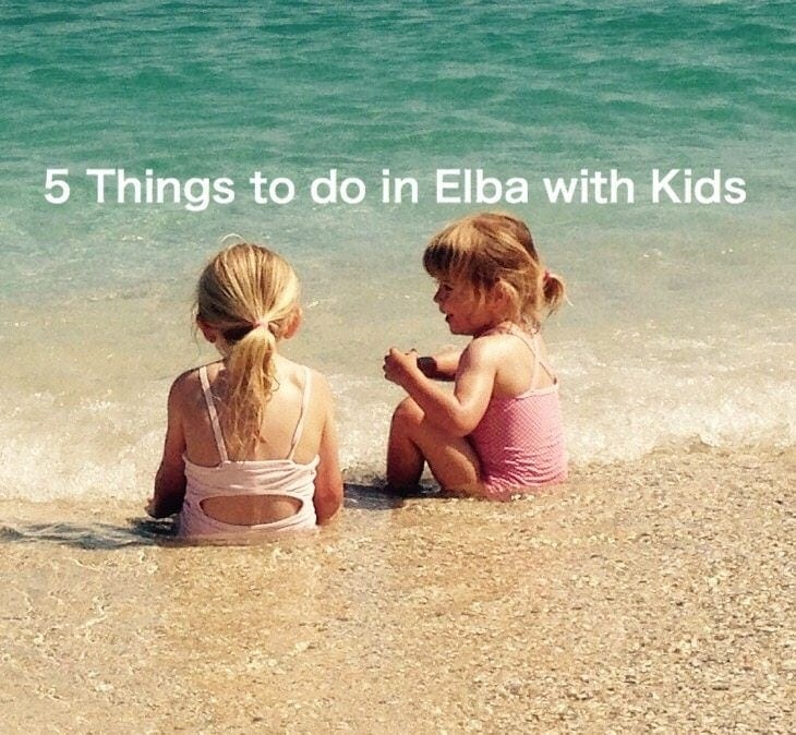 5 Things to do in Elba with Kids