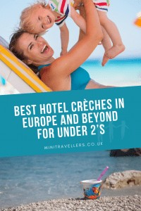 The Best Hotel Crèches In Europe and Beyond (Under 2's)