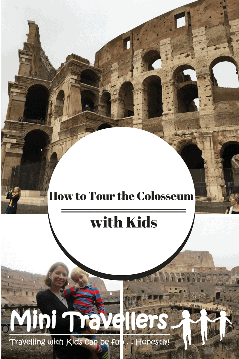 How to tour the Colosseum with Kids www.minitravellers.co.uk