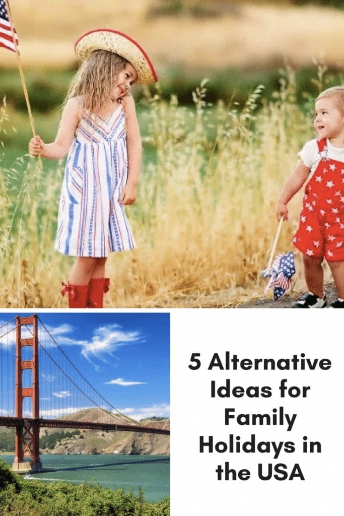 5 Alternative Ideas for Family Holidays in the USA