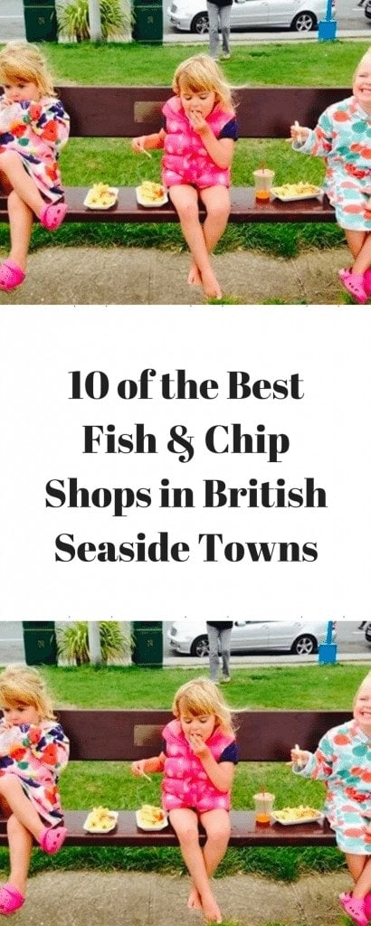 10 of the Best Fish & Chip Shops in British Seaside Towns www.minitravellers.co.uk