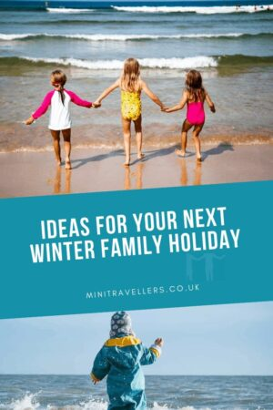 ideas for your next Winter family holiday