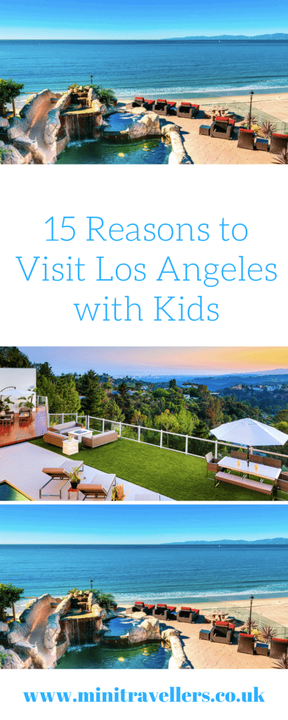 15 Reasons to Visit Los Angeles with Kids www.minitravellers.co.uk