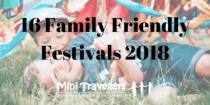 16 Family Friendly Festivals 2018 www.minitravellers.co.uk (1)