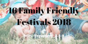 16 Family Friendly Festivals 2018 www.minitravellers.co.uk (1)