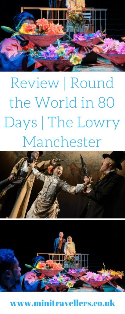 Review | Round the World in 80 Days | The Lowry Manchester