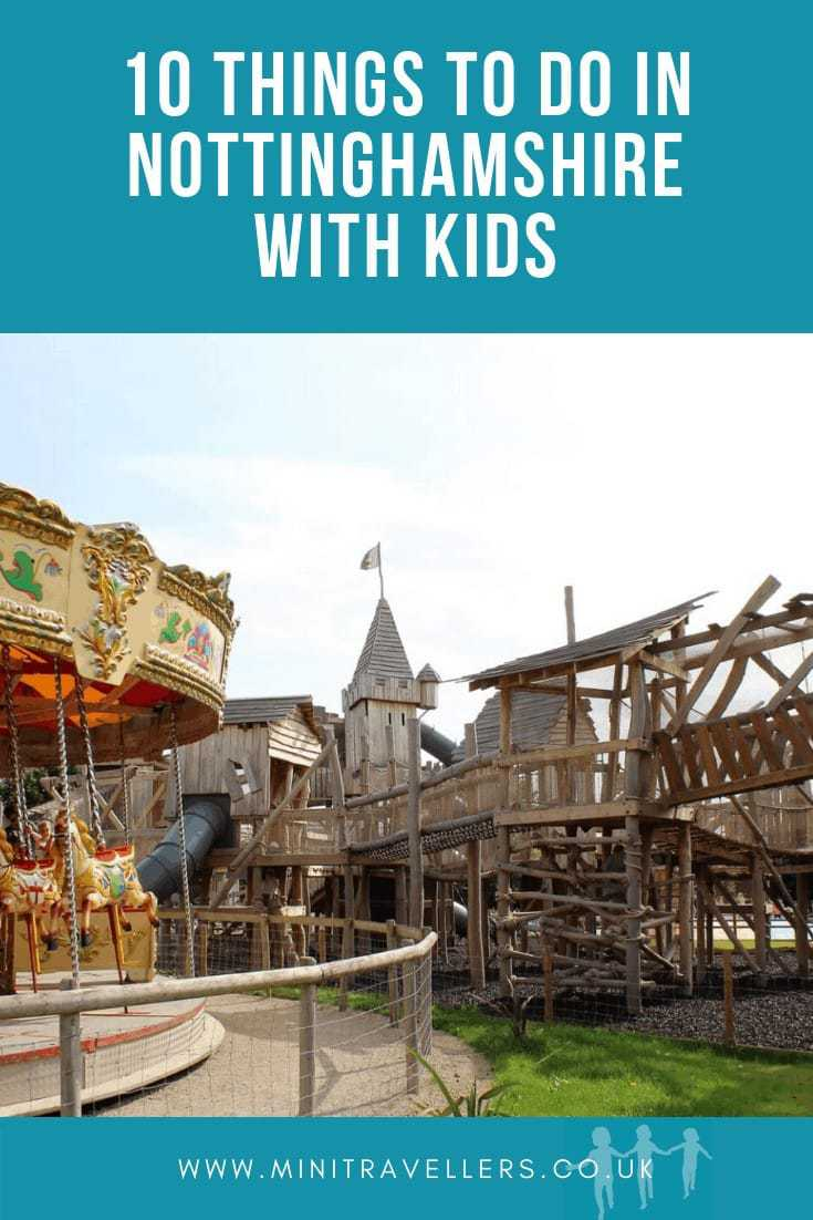 10 Things to do in Nottinghamshire with Kids