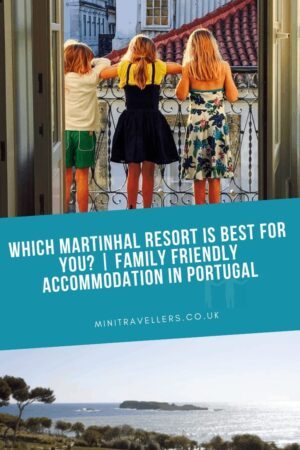 Which Martinhal Resort Is Best For You? | Family Friendly Accommodation in Portugal