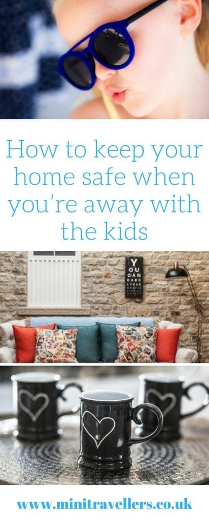 How to keep your home safe when you're away with the kids
