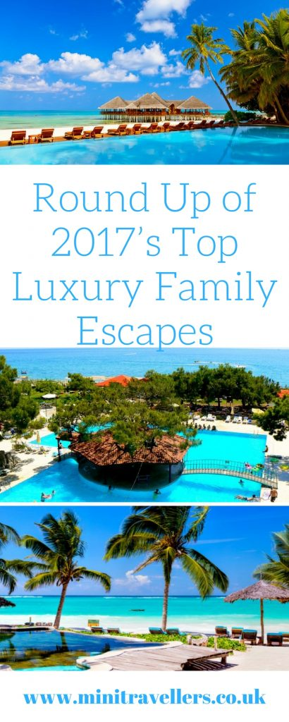 Round Up of 2017's Top Luxury Family Escapes