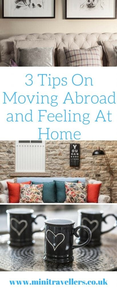 3 Tips On Moving Abroad and Feeling At Home