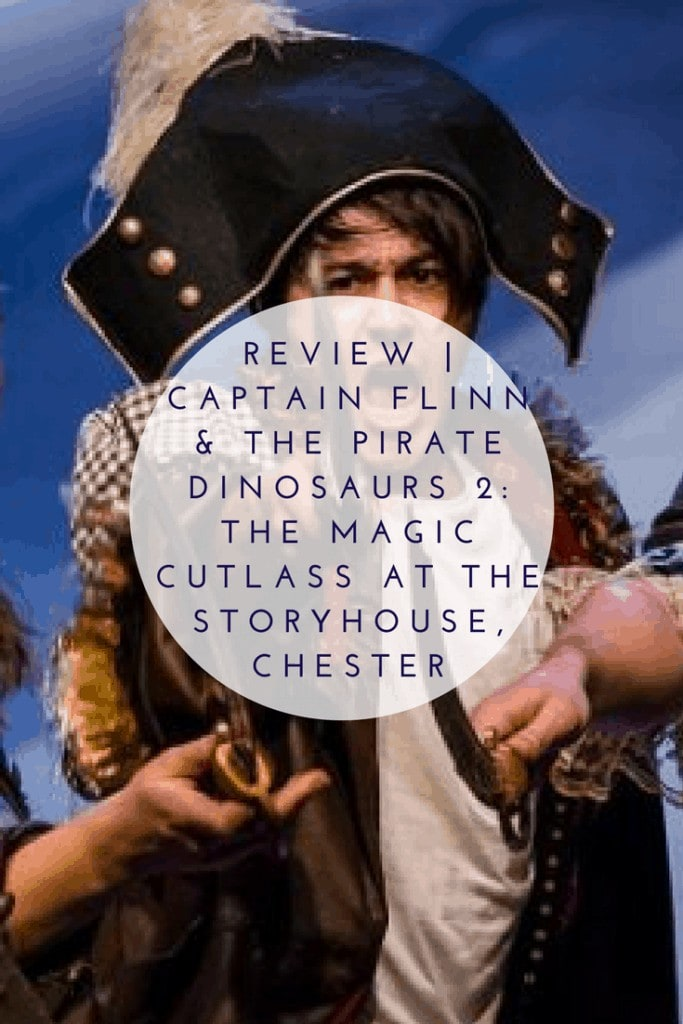 Review _ Captain Flinn & the Pirate Dinosaurs 2_ The Magic Cutlass at The Storyhouse, Chester (1)