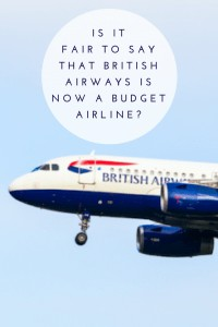 Is it fair to say that British Airways is now a Budget Airline?