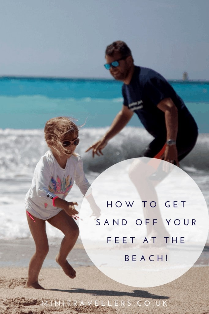 Wondering how to get sand off your feet? We have the answer! Find out more at Mini Travellers