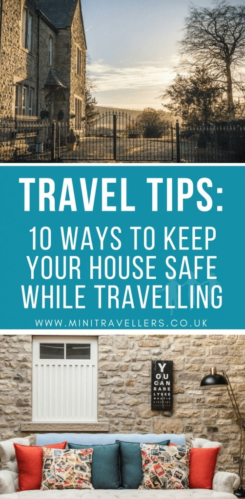 Travel Tips - 10 Ways To Keep Your House Safe While Travelling