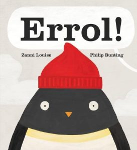Errol! By Zanni Louise and Philip Bunting (Scholastic)