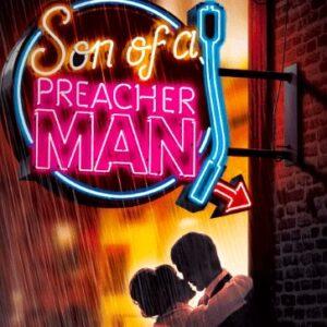 Son of a Preacher Man The Musical – Review