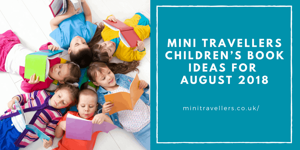 Mini Travellers Children's Book Ideas for August 2018