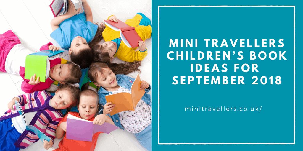 Mini Travellers Children's Book Ideas for September 2018