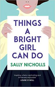 Things a Bright Girl Can Do by Sally Nicholls (Andersen Press)