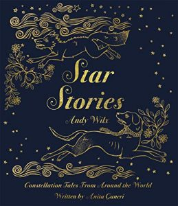 Star Stories by Anita Ganer and Andy Wilx (Templar Publishing)