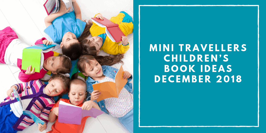 Mini Travellers Children's Book Ideas for December 2018 www.minitravellers.co.uk