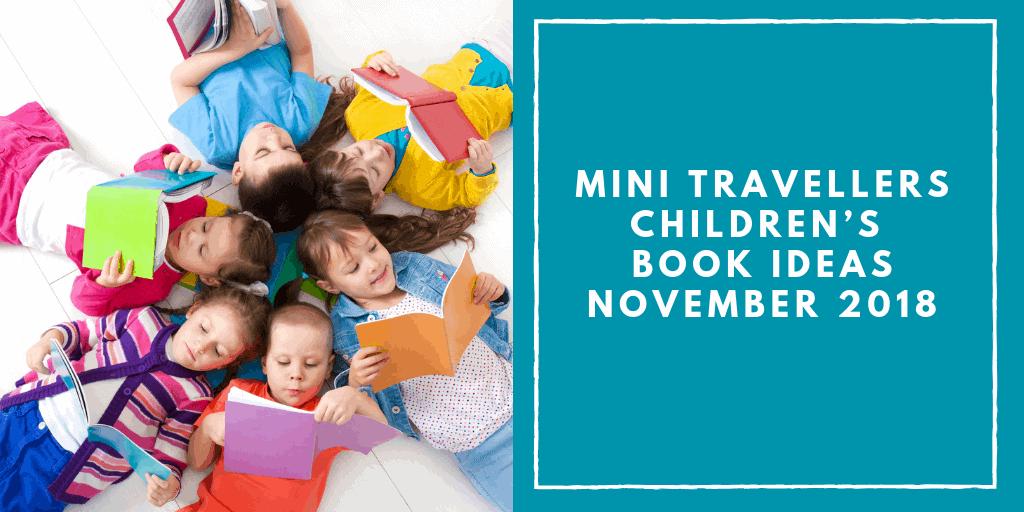 Mini Travellers Children's Book Ideas for November 2018