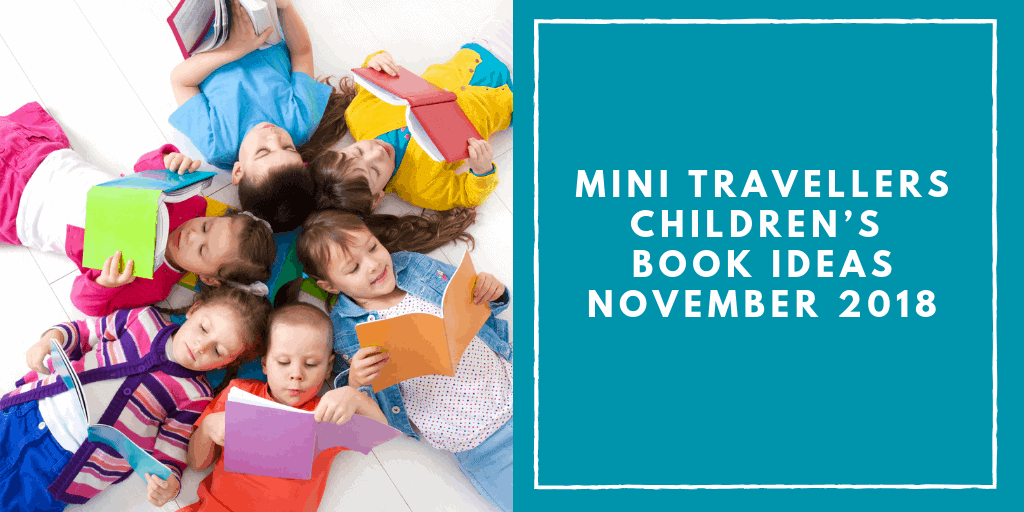 Mini Travellers Children's Book Ideas for November 2018 www.minitravellers.co.uk (1)