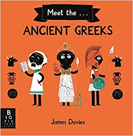 Meet the Ancient Greeks by James Davies (Big Picture Press)