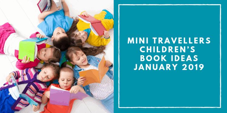 Mini Travellers Children's Book Ideas for january 2019 www.minitravellers.co.uk