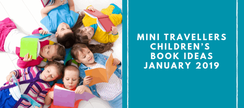 Mini Travellers Children's Book Ideas for january 2019 www.minitravellers.co.uk