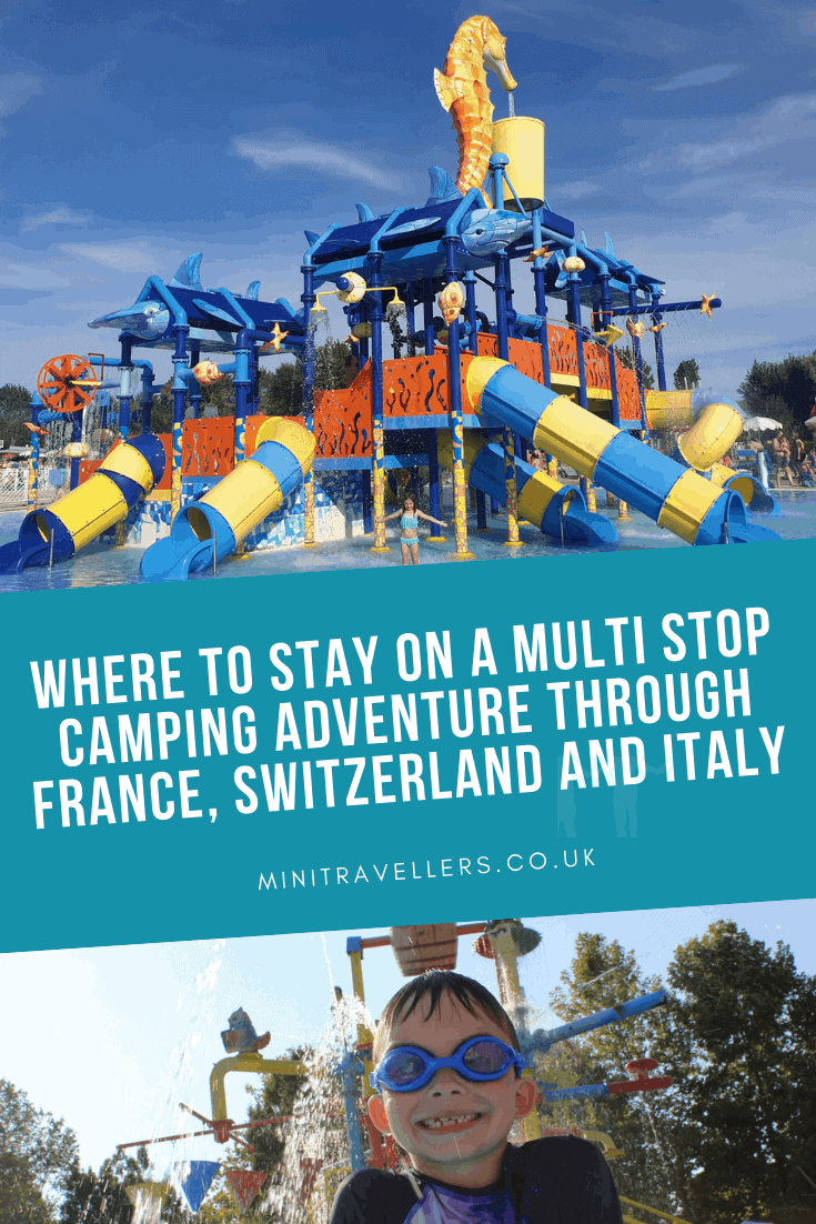 WHERE TO STAY ON A MULTI STOP CAMPING ADVENTURE THROUGH FRANCE, SWITZERLAND AND ITALY