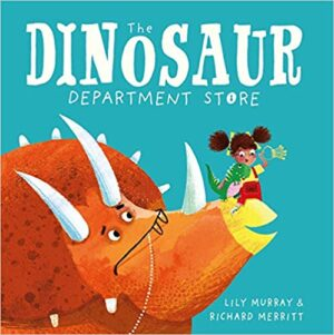 The Dinosaur Department Store by Lily Murray & Richard Merritt (Buster books)