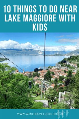10 Things to do near Lake Maggiore with Kids
