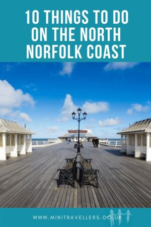 10 Things to do on the North Norfolk Coast