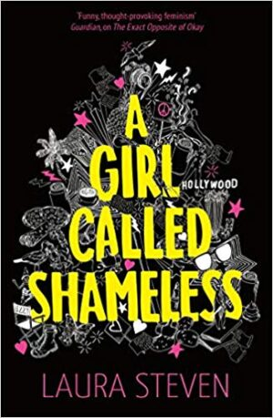 A Girl Called Shameless by Laura Steven (Egmont)