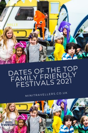 Dates of the Top Family Friendly Festivals 2021