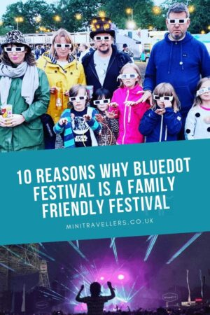 Here are 10 reasons why Bluedot Festival is a Family Friendly Festival: