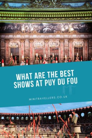 What are the best shows at Puy Du Fou?