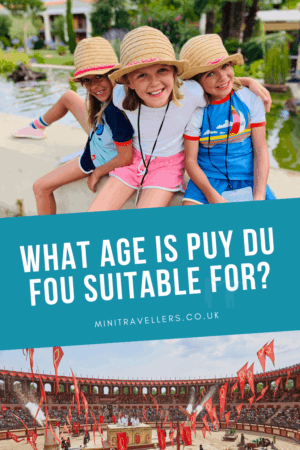 What age is Puy Du Fou suitable for?