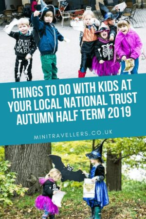 Things to do with Kids at your local National Trust this Autumn Half Term 2019