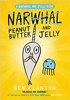 Narwhal and Jelly 3: Narwhal Peanut Butter and Jelly by Ben Clanton (Egmont)