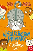 Wigglebottom Primary: The Classroom Cat by Becka Moor and Pamela Butchart (Nosy Crow)