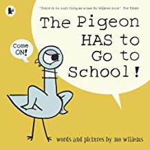 The Pigeon HAS To Go To School! By Mo Willems (Walker Books)