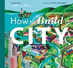 How to Build a City by Isabel Otter and Harry Woodgate (Little Tiger)