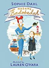 Madame Badobedah by Sophe Dahl and Lauren O'Hara (Walker Books)