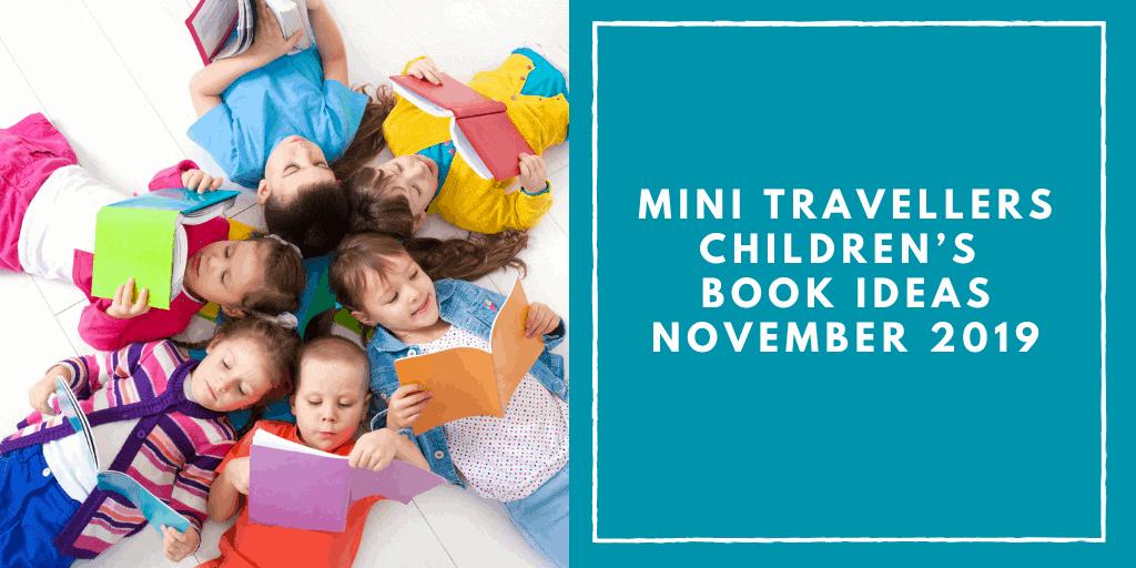 Mini Travellers Children's Book Ideas for November 2019 www.minitravellers.co.uk
