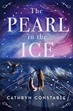 The Pearl In The Ice by Cathryn Constable (Chicken House)